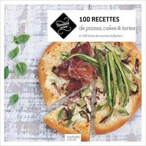 100 recettes de Pizzas, cakes et tartes