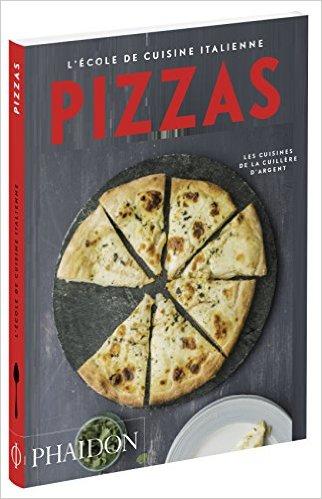 pizzas l 39 cole de cuisine italienne livres. Black Bedroom Furniture Sets. Home Design Ideas